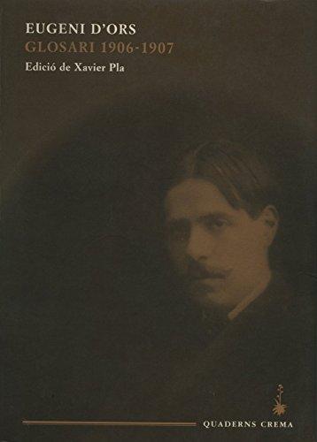 Glosari 1906-1907 (Obra Catalana d'Eugeni d'Ors) por Eugeni d'Ors