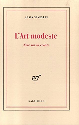 L'Art modeste: Note sur la croûte par Alain Sevestre