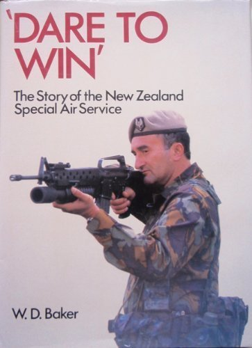 dare-to-win-the-story-of-the-new-zealand-special-air-service-by-w-d-baker-1987-08-02