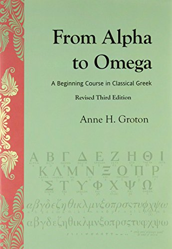 From Alpha to Omega: A Beginning Course in Classical Greek: An Introduction to Classical Greek por Anne H. Groton