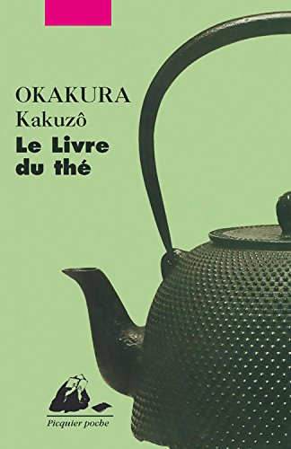 Le Livre du thé (Picquier poche t. 269) par OKAKURA Kakuzô