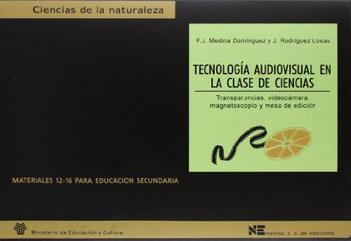 Tecnología audiovisual en la clase de ciencias : transparencias, videocámara, magnetoscopio y mesa de edición (Materiales 12/16 para Educación Secundaria, Band 30)