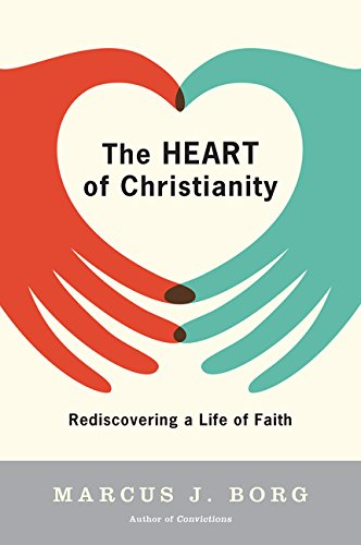 The Heart of Christianity: Rediscovering a Life of Faith por Marcus J. Borg