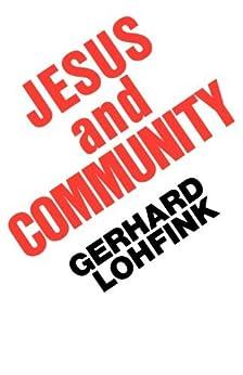 lohfink gerhard jesus and community the Gerhard lohfink is this all there is  jesus and community author by :  in no irrelevant jesus, gerhard lohfink,.