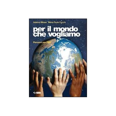 Per Il Mondo Che Vogliamo. Percorsi Per L'irc. Per La Scuola Media. Con Espansione Online