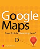 Image de Google Maps: Power Tools for Maximizing the API