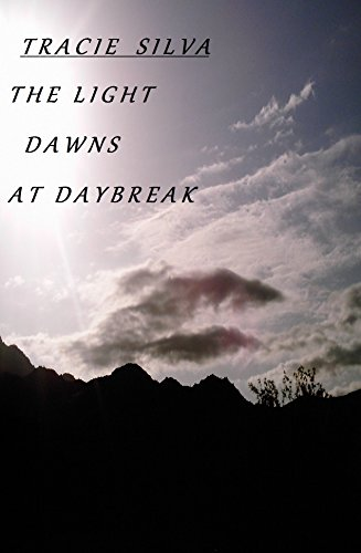 The Light Dawns At Daybreak (Prophetic book 1)