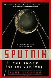 Sputnik: The Shock of the Century by Paul Dickson (2007-05-29)