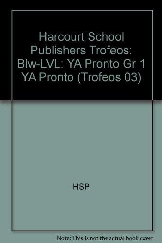Harcourt School Publishers Trofeos: Below Level Individual Reader Grade 1 YA Pronto (Trofeos 03) por Hsp