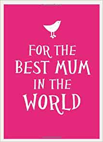 for the best mum in the world gift book amazon co uk