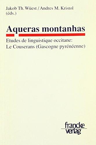 Aqueras montanhas: Etudes de linguistique occitane: Le Couserans (Gascogne pyrénéenne)