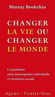 Changer la vie ou changer le monde par Murray Bookchin