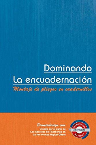 Dominando la Encuadernación: Montajes de pliegos en cuadernillos por Oscar Méndez