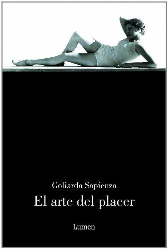 El arte del placer (NARRATIVA) por Goliarda Sapienza