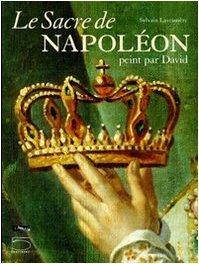Le Sacre de Napoléon : Peint par David par Sylvain Laveissière