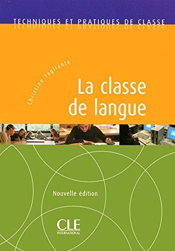 La classe de langue - Techniques et pratiques de classe - Livre par Christine Tagliante