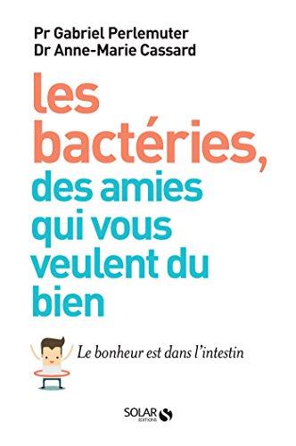 Les bactéries, des amies qui vous veulent du bien