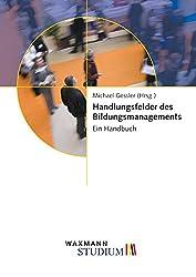 Handlungsfelder des Bildungsmanagements. Ein Handbuch (Waxmann Studium)