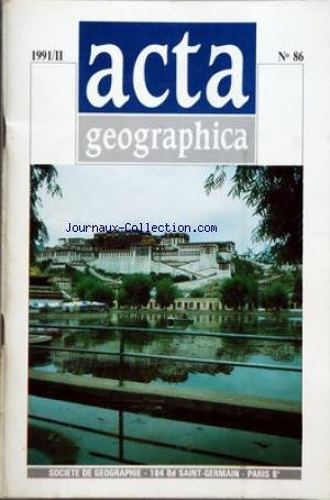 ACTA GEOGRAPHICA [No 86] du 01/04/1991 - LA CHINE AVANT-PROPOS PRESENTATION DU VOYAGE EN CHINE PAR JEAN BASTIE LES PAYSAGES DE KARST DE LA CHINE DU SUD PAR LUCETTE DAVY AGRICULTURE ET HABITAT RURAL EN CHINE PAR MICHEL PHLIPPONNEAU DES ATELIERS ARTISANAUX AUX PAYSAGES INDUSTRIELS DE LA CHINE ACTUELLE PAR JACQUES PINARD LE COMMERCE EN CHINE PAR ALAIN METTON REGARD SUR LE TIBET PAR ALAIN HUETZ DE LEMPS A L'ASSAUT DE LHASSA PAR LUCETTE DAVY TRAVAUX DES COMMISSIONS L'HISTOIRE DE LA GEOGRAPHIE A LA C