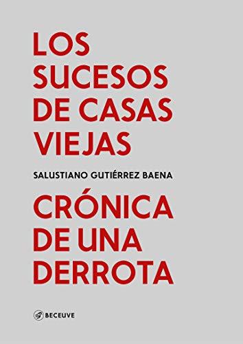 Los sucesos de Casas Viejas: crónica de una derrota por Salustiano Gutiérrez Baena