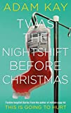 Twas The Nightshift Before Christmas: Festive hospital diaries from the author of million-copy hit This is Going to Hurt only £5.00 on Amazon