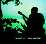 On and On by Jack Johnson (2003-07-01) -