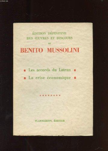 EDITION DEFINITIVE DES OEUVRES ET DISCOURS DE BENITO MUSSOLINI. TOME 8: LES ACCORDS DE LATRAN. LA CRISE ECONOMIQUE