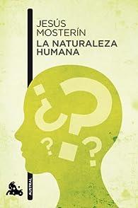 La naturaleza humana par Jesús Mosterín