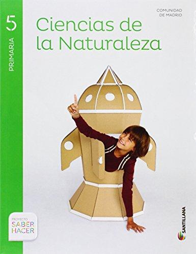 Ciencias de la naturaleza : Madrid 5 primaria saber hacer