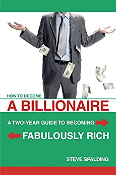 how to become billionaire from zero