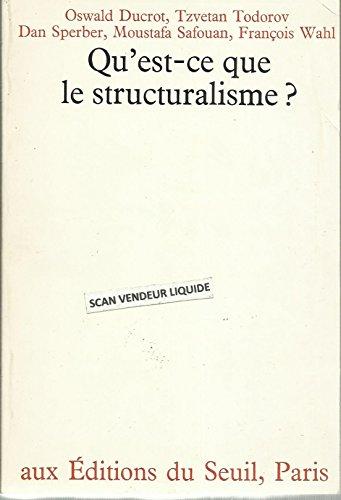 Qu'est-ce que le structuralisme? par Todorov Tzvetan Ducrot Oswald Safouan Moustafa Wahl François