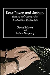 Dear Raven and Joshua: Questions and Answers about Master/Slave Relationships by Joshua Tenpenny (2009-08-11)