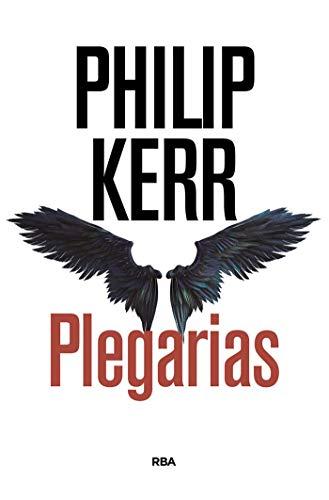 Plegarias (NOVELA POLICÍACA BIB) de [Kerr, Philip]