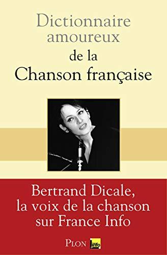 Dictionnaire amoureux de la chanson française par Bertrand DICALE