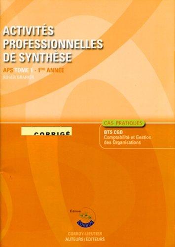 Activites Professionnelles de Synthese (Aps) T1 Corrige. Caspratique du Bts Cgo