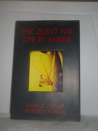 The Quest for Life in Amber (Helix Books) by George Poinar (1994-06-30)