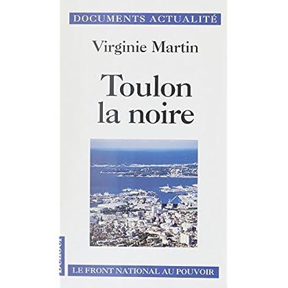 Toulon la noire: Le Front national au pouvoir (Documents actualité)