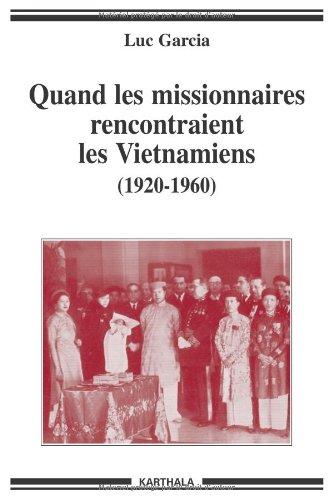 Quand les missionnaires rencontraient les Vietnamiens (1920-1960) par Luc Garcia
