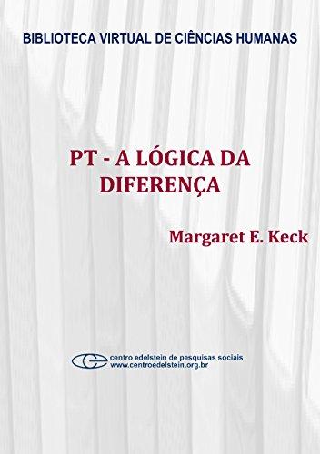 PT - A lógica da diferença: o partido dos trabalhadores na construção da democracia brasileira (Portuguese Edition) book cover