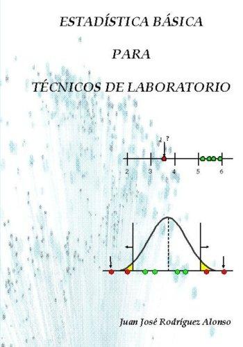 Estadística básica para técnicos de laboratorio por Juan José Rodríguez Alonso