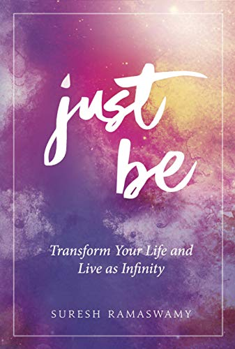 Just Be: Transform Your Life and Live as Infinity (English Edition)