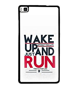 PrintVisa Designer Back Case Cover for Huawei P8 (Quote Case Wakeup And Run Motivational Quote)