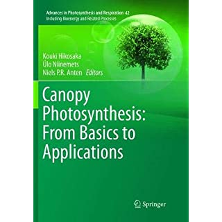 Canopy Photosynthesis: From Basics to Applications (Advances in Photosynthesis and Respiration)