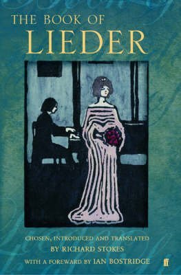 [(The Book of Lieder)] [ Translated by Richard Stokes, Introduction by Richard Stokes, Foreword by Ian Bostridge ] [October, 2005]