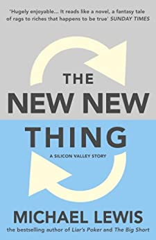 The New New Thing: A Silicon Valley Story: A Silicon Valley Story by [Lewis, Michael]
