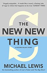 The New New Thing: A Silicon Valley Story: A Silicon Valley Story