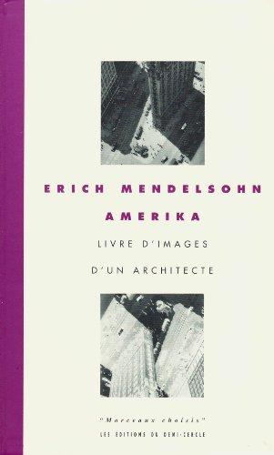 Amerika : Livre d'images d'un architecte