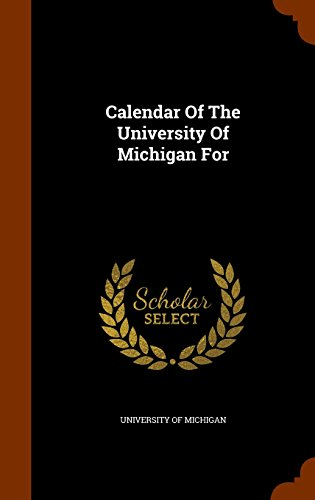 Calendar Of The University Of Michigan For