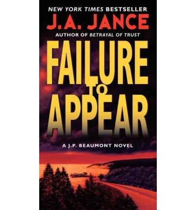Failure to Appear A J. P. Beaumont Novel by Jance, J. A. ( Author ) ON Jan-05-2012, Paperback