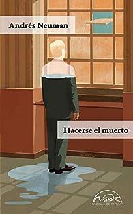 Hacerse el muerto par Andrés Neuman